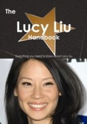 Lucy Liu Handbook - Everything you need to know about Lucy Liu