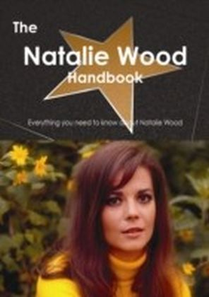 Natalie Wood Handbook - Everything you need to know about Natalie Wood