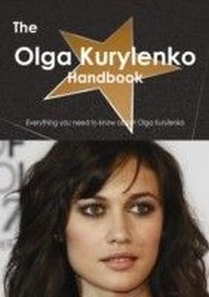 Olga Kurylenko Handbook - Everything you need to know about Olga Kurylenko