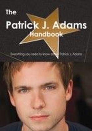Patrick J. Adams Handbook - Everything you need to know about Patrick J. Adams