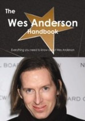 Wes Anderson Handbook - Everything you need to know about Wes Anderson