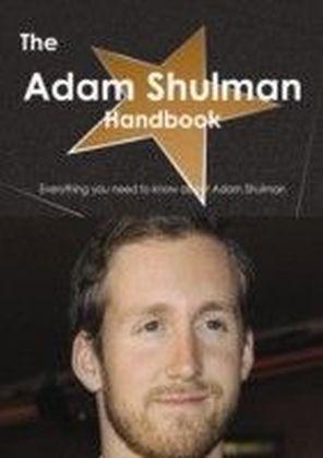 Adam Shulman Handbook - Everything you need to know about Adam Shulman