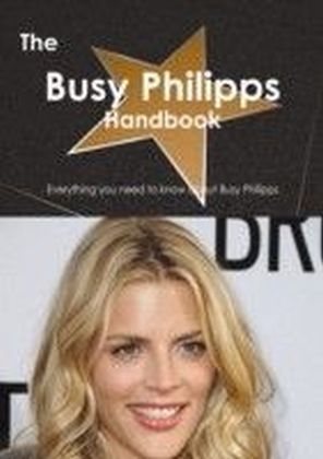Busy Philipps Handbook - Everything you need to know about Busy Philipps