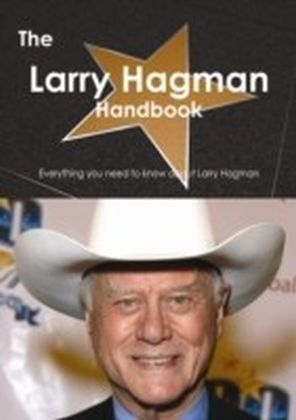 Larry Hagman Handbook - Everything you need to know about Larry Hagman