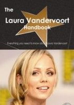 Laura Vandervoort Handbook - Everything you need to know about Laura Vandervoort