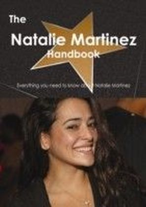 Natalie Martinez Handbook - Everything you need to know about Natalie Martinez