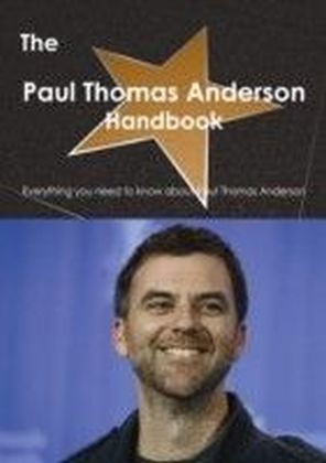 Paul Thomas Anderson Handbook - Everything you need to know about Paul Thomas Anderson