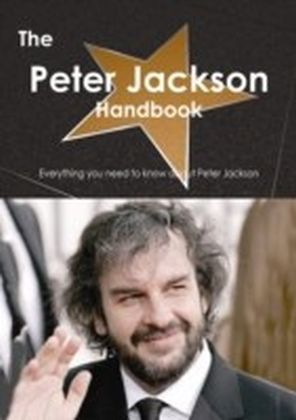 Peter Jackson Handbook - Everything you need to know about Peter Jackson