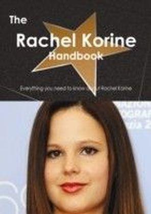 Rachel Korine Handbook - Everything you need to know about Rachel Korine