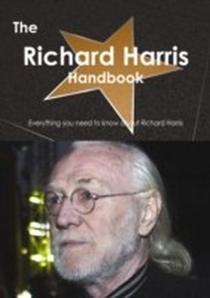 Richard Harris Handbook - Everything you need to know about Richard Harris