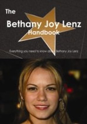 Bethany Joy Lenz Handbook - Everything you need to know about Bethany Joy Lenz