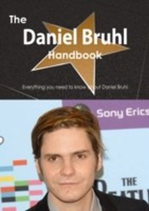 Daniel Bruhl Handbook - Everything you need to know about Daniel Bruhl