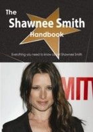 Shawnee Smith Handbook - Everything you need to know about Shawnee Smith