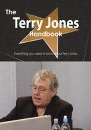 Terry Jones Handbook - Everything you need to know about Terry Jones
