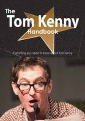 Tom Kenny Handbook - Everything you need to know about Tom Kenny