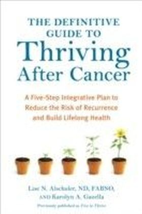 Definitive Guide to Thriving After Cancer