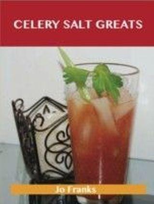 Celery Salt Greats: Delicious Celery Salt Recipes, The Top 55 Celery Salt Recipes