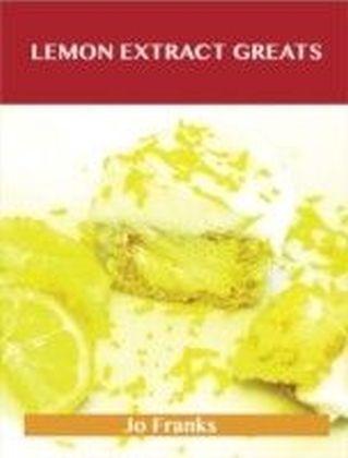 Lemon Extract Greats: Delicious Lemon Extract Recipes, The Top 42 Lemon Extract Recipes