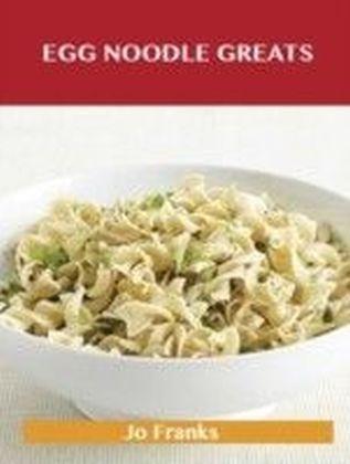 Egg Noodle Greats: Delicious Egg Noodle Recipes, The Top 52 Egg Noodle Recipes