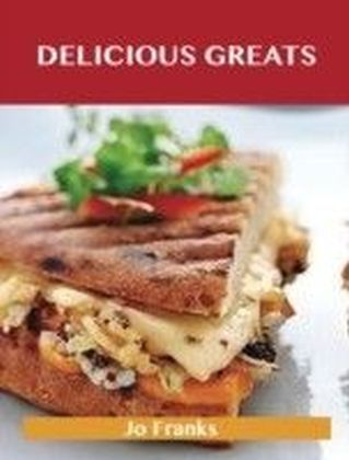 Delicious Greats: Delicious Delicious Recipes, The Top 100 Delicious Recipes