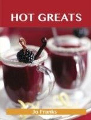 Hot Greats: Delicious Hot Recipes, The Top 99 Hot Recipes