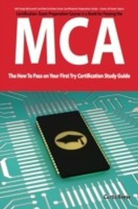 Microsoft Certified Architect certification (MCA) Exam Preparation Course in a Book for Passing the MCA Exam - The How To Pass on Your First Try Certification Study Guide
