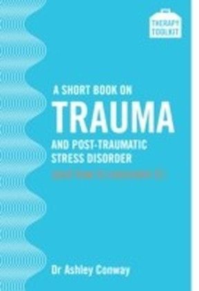 Short Book on Trauma and Post-traumatic Stress Disorder