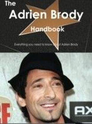 Adrien Brody Handbook - Everything you need to know about Adrien Brody