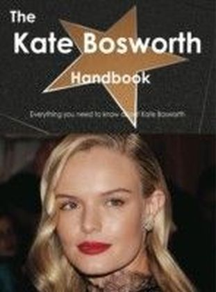 Kate Bosworth Handbook - Everything you need to know about Kate Bosworth