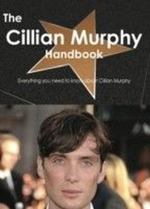 Cillian Murphy Handbook - Everything you need to know about Cillian Murphy