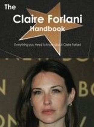 Claire Forlani Handbook - Everything you need to know about Claire Forlani