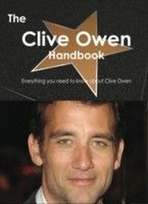 Clive Owen Handbook - Everything you need to know about Clive Owen