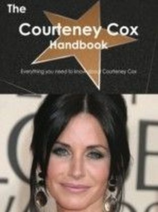 Courteney Cox Handbook - Everything you need to know about Courteney Cox