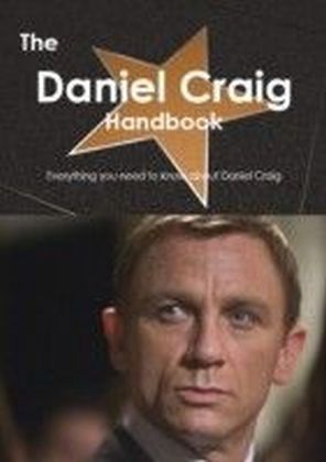 Daniel Craig Handbook - Everything you need to know about Daniel Craig