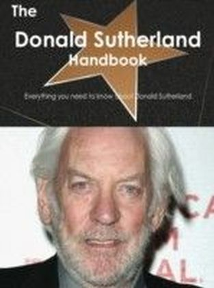 Donald Sutherland Handbook - Everything you need to know about Donald Sutherland