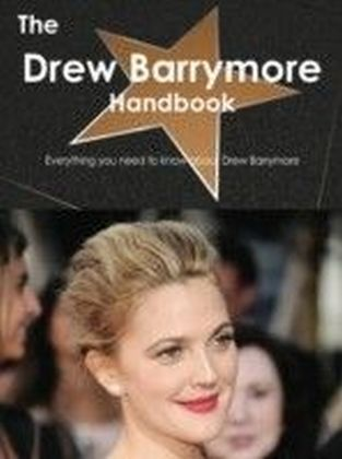 Drew Barrymore Handbook - Everything you need to know about Drew Barrymore