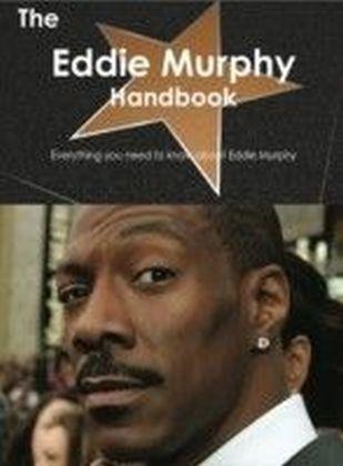 Eddie Murphy Handbook - Everything you need to know about Eddie Murphy