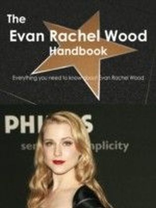 Evan Rachel Wood Handbook - Everything you need to know about Evan Rachel Wood