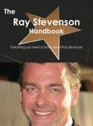 Ray Stevenson Handbook - Everything you need to know about Ray Stevenson