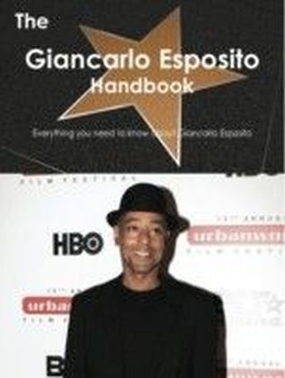 Giancarlo Esposito Handbook - Everything you need to know about Giancarlo Esposito