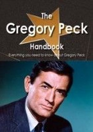Gregory Peck Handbook - Everything you need to know about Gregory Peck