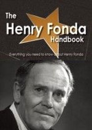 Henry Fonda Handbook - Everything you need to know about Henry Fonda