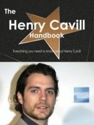 Henry Cavill Handbook - Everything you need to know about Henry Cavill