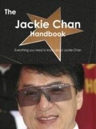 Jackie Chan Handbook - Everything you need to know about Jackie Chan