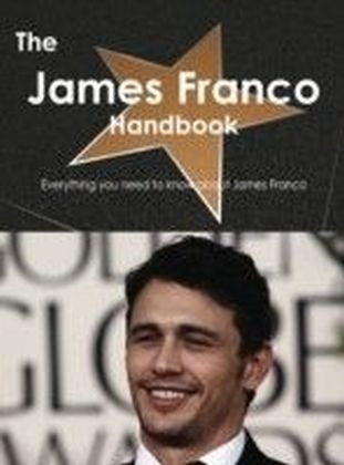 James Franco Handbook - Everything you need to know about James Franco