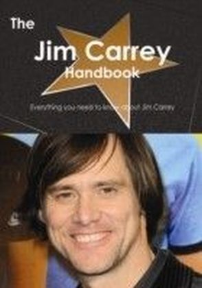 Jim Carrey Handbook - Everything you need to know about Jim Carrey