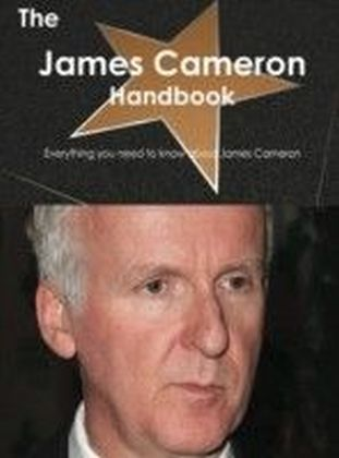 James Cameron Handbook - Everything you need to know about James Cameron