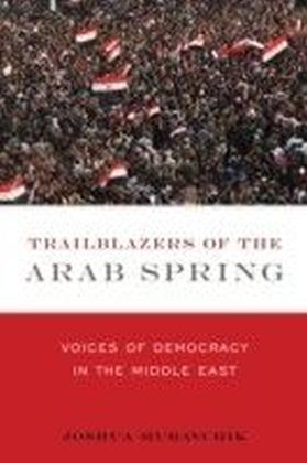 Trailblazers of the Arab Spring