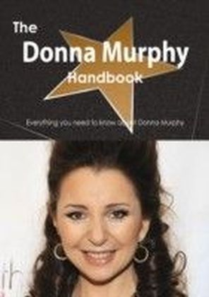 Donna Murphy Handbook - Everything you need to know about Donna Murphy
