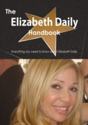 Elizabeth Daily Handbook - Everything you need to know about Elizabeth Daily